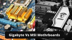 gigabyte vs msi motherboards
